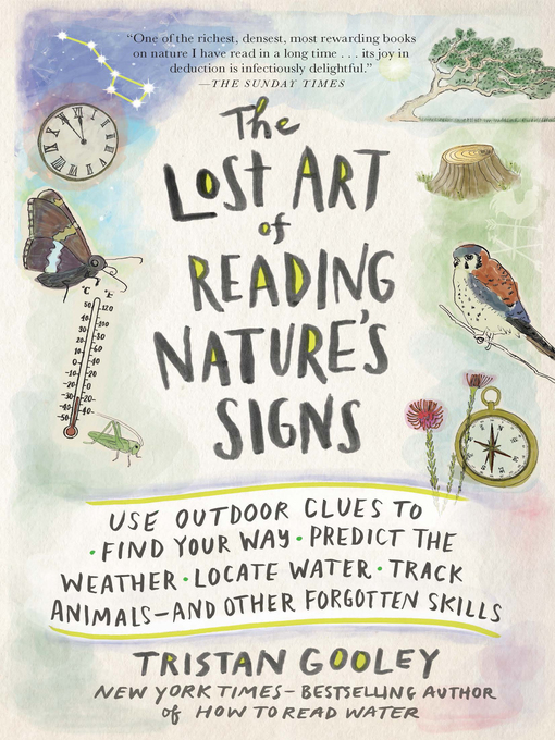 Title details for The Lost Art of Reading Nature's Signs by Tristan Gooley - Wait list