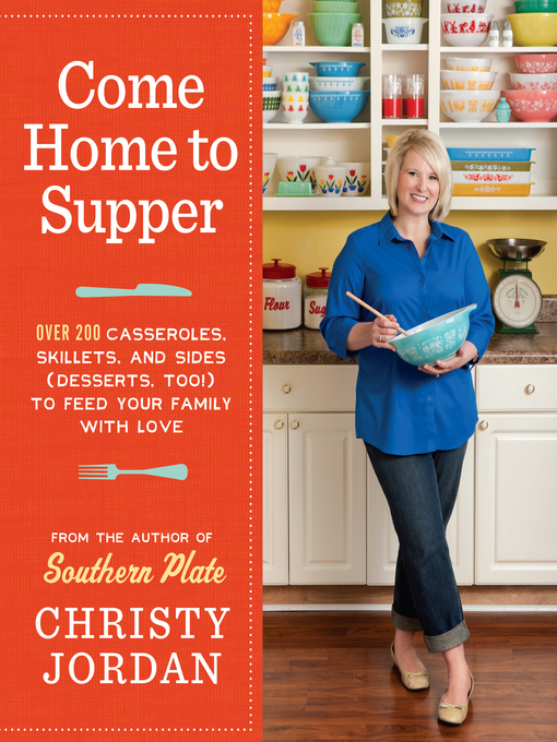 Title details for Come Home to Supper by Christy Jordan - Wait list