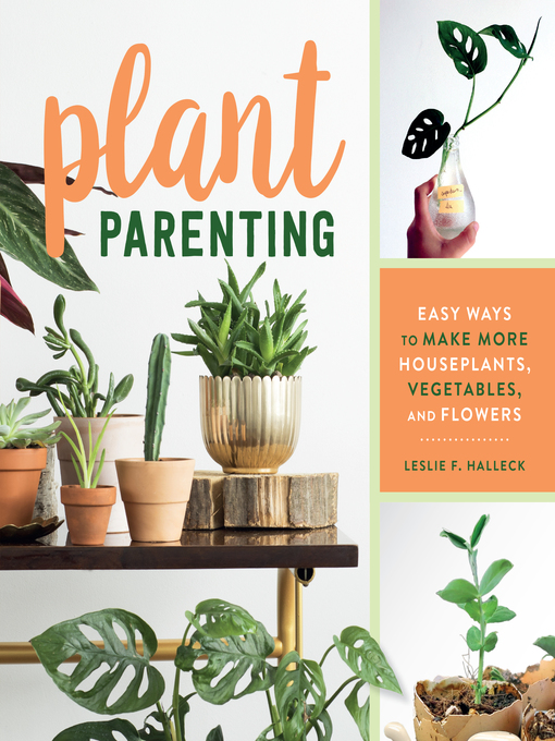 Title details for Plant Parenting by Leslie F. Halleck - Available