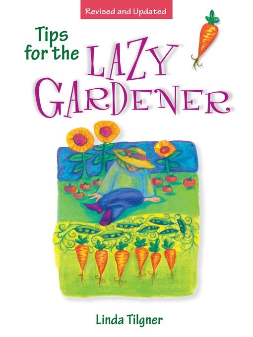 Title details for Tips for the Lazy Gardener by Linda Tilgner - Available