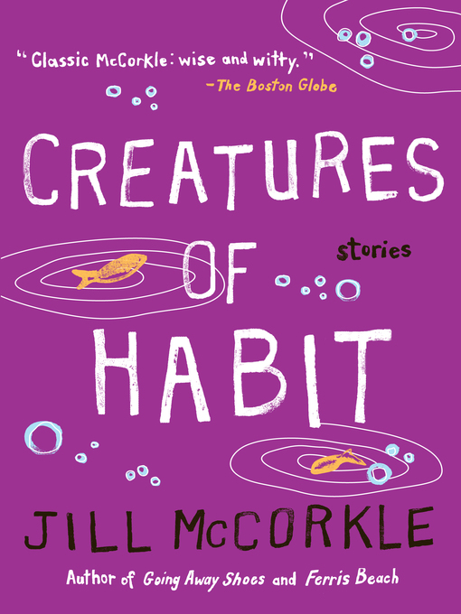 Title details for Creatures of Habit by Jill McCorkle - Available