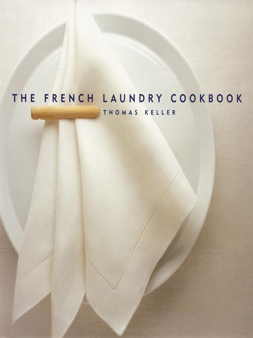 Upplýsingar um The French Laundry Cookbook eftir Susie Heller - Til útláns