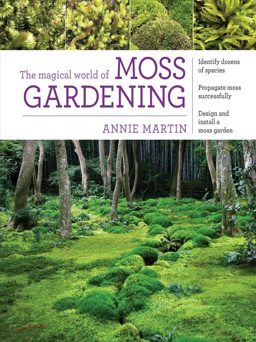 Title details for The Magical World of Moss Gardening by Annie Martin - Available