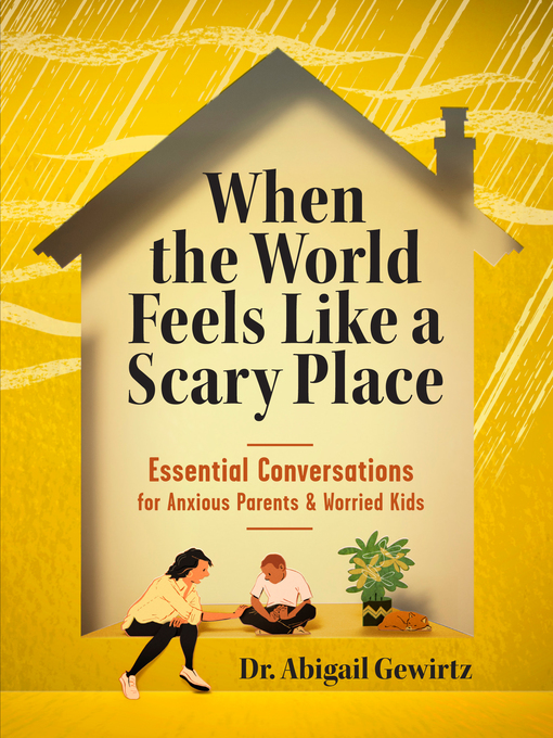 Title details for When the World Feels Like a Scary Place by Abigail Gewirtz - Available