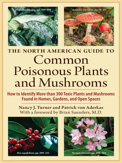 Title details for The North American Guide to Common Poisonous Plants and Mushrooms by Nancy J. Turner - Available