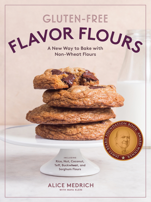 Title details for Gluten-Free Flavor Flours by Alice Medrich - Available
