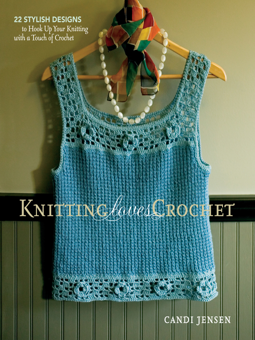 Title details for Knitting Loves Crochet by Candi Jensen - Available