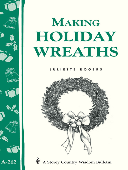 Title details for Making Holiday Wreaths by Juliette Rogers - Wait list