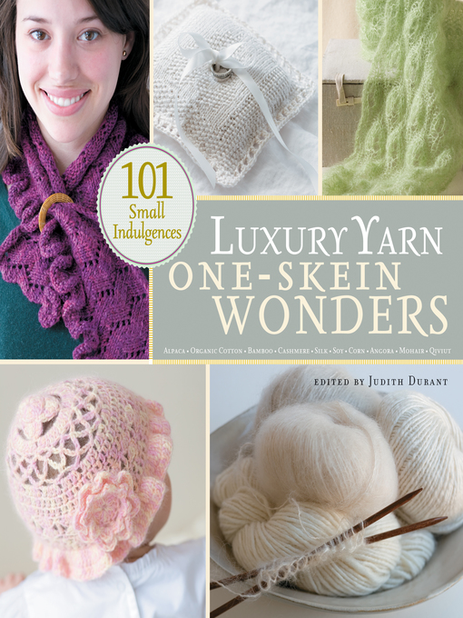Title details for Luxury Yarn One-Skein Wonders by Judith Durant - Available