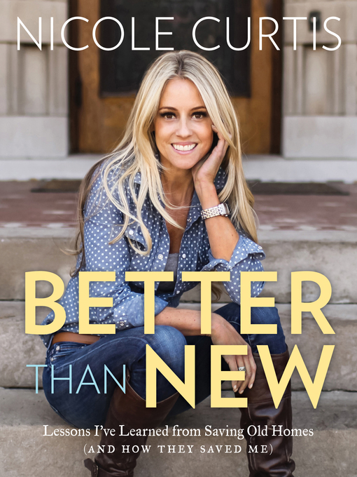Title details for Better Than New by Nicole Curtis - Wait list