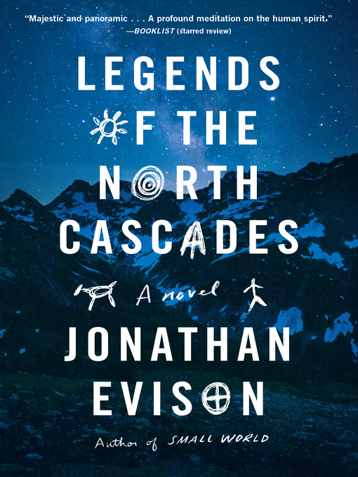 Title details for Legends of the North Cascades by Jonathan Evison - Available