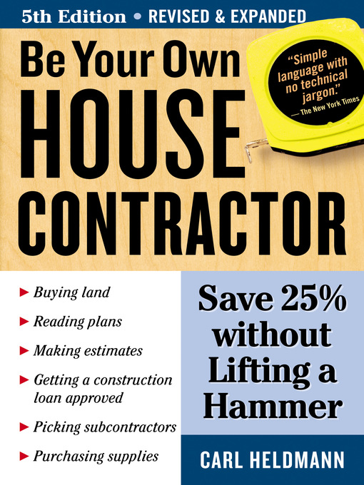 Title details for Be Your Own House Contractor by Carl Heldmann - Available