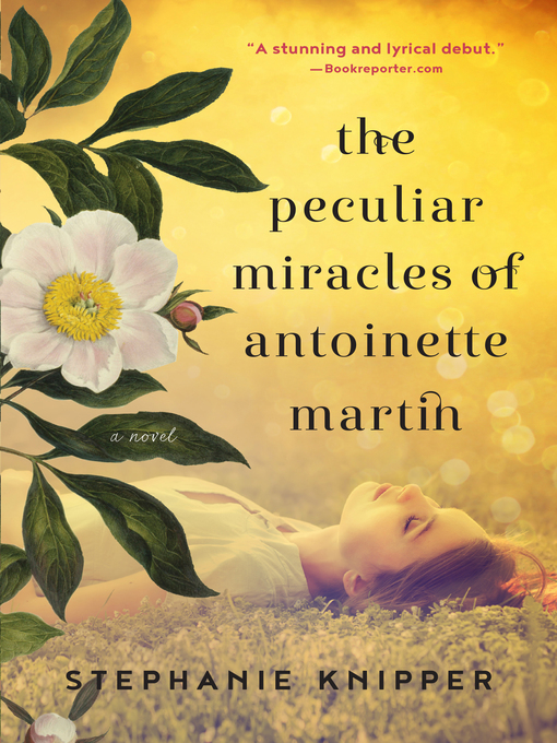Title details for The Peculiar Miracles of Antoinette Martin by Stephanie Knipper - Available