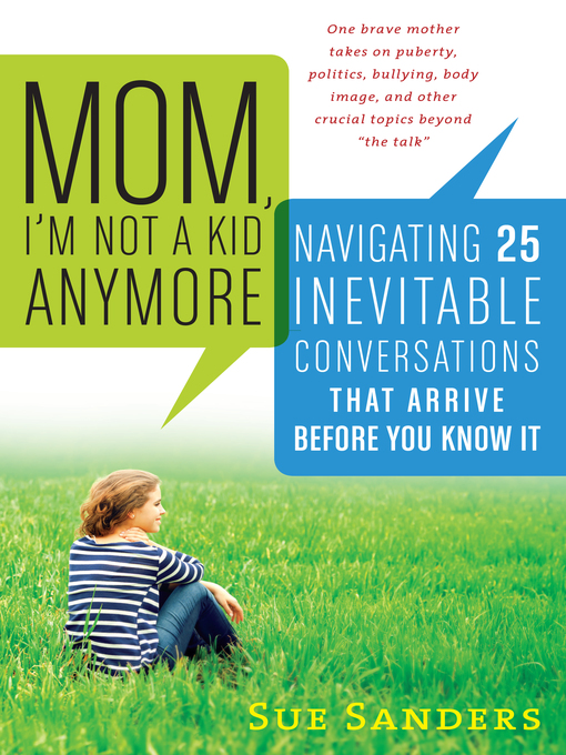 Title details for Mom, I'm Not a Kid Anymore by Sue Sanders - Wait list
