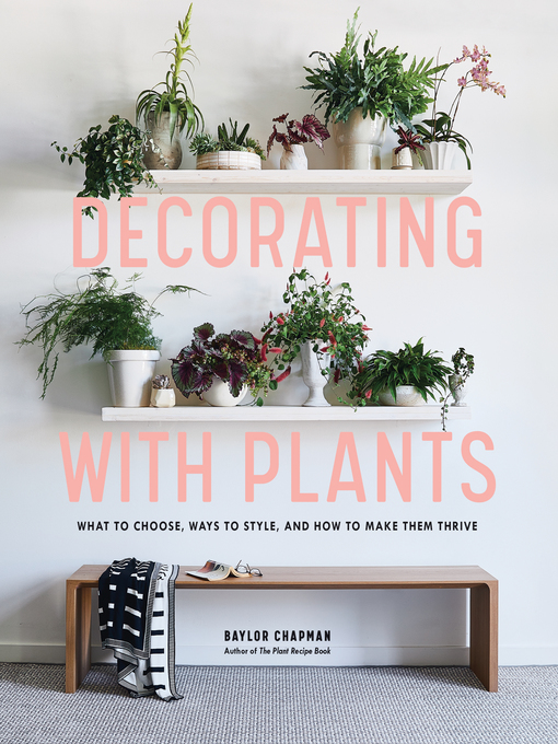 Title details for Decorating with Plants by Baylor Chapman - Available