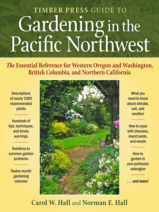 Title details for Timber Press Guide to Gardening in the Pacific Northwest by Carol  W. Hall - Wait list