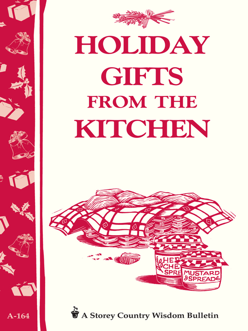 Title details for Holiday Gifts from the Kitchen by Editors of Storey Publishing - Available