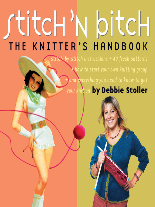 Title details for Stitch 'n Bitch by Debbie Stoller - Available