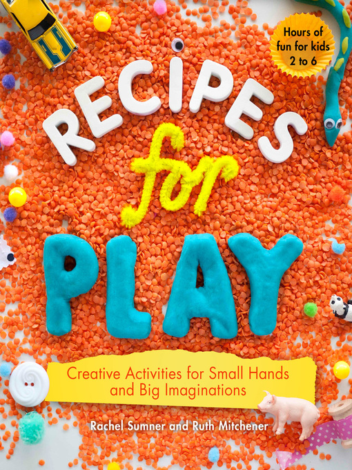Title details for Recipes for Play by Rachel Sumner - Available