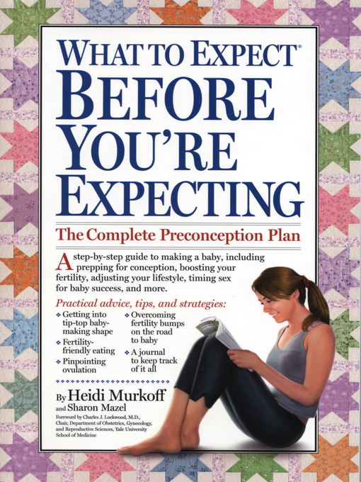 Title details for What to Expect Before You're Expecting by Heidi Murkoff - Available