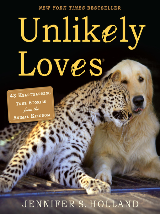 Title details for Unlikely Loves by Jennifer S.  Holland - Available