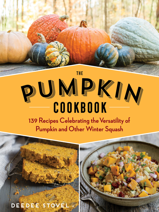 Title details for The Pumpkin Cookbook by DeeDee Stovel - Available