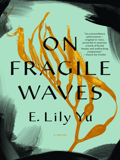 Title details for On Fragile Waves by E. Lily Yu - Available