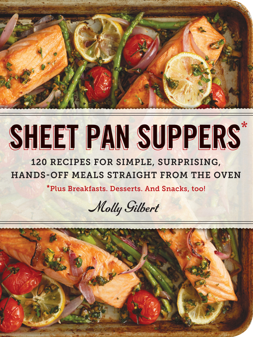 Title details for Sheet Pan Suppers by Molly Gilbert - Available