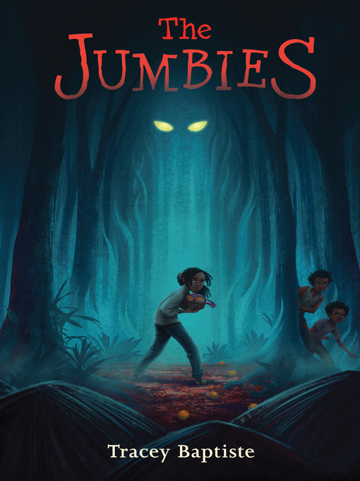 Title details for The Jumbies by Tracey Baptiste - Available
