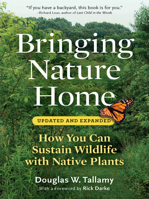 Title details for Bringing Nature Home by Douglas W. Tallamy - Wait list