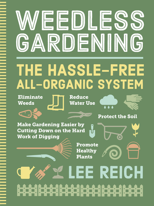 Title details for Weedless Gardening by Lee Reich - Available