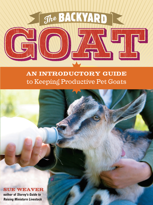 Title details for The Backyard Goat by Sue Weaver - Available