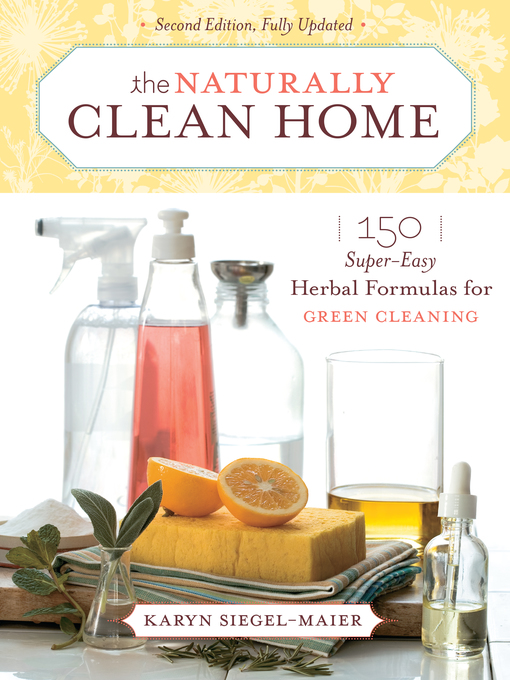 Title details for The Naturally Clean Home by Karyn Siegel-Maier - Available