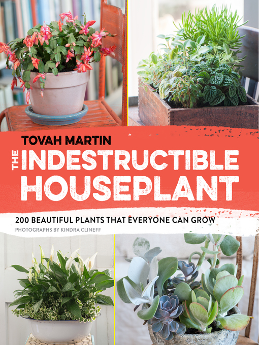 Title details for The Indestructible Houseplant by Tovah Martin - Wait list