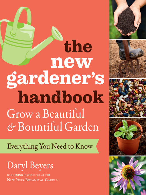 Title details for The New Gardener's Handbook by Daryl Beyers - Available