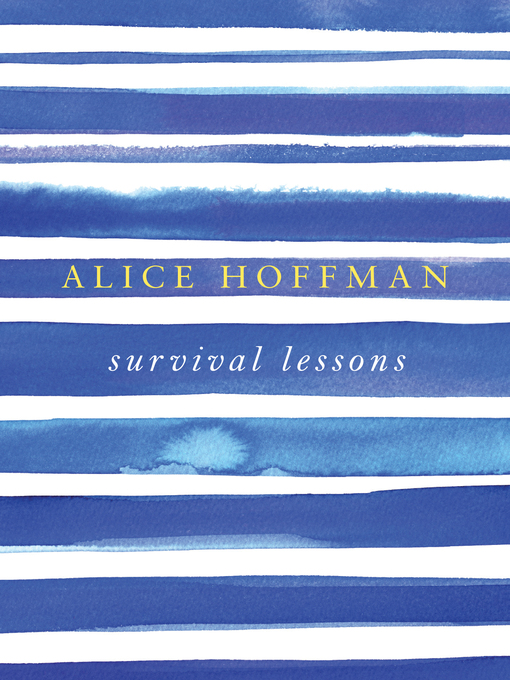 Title details for Survival Lessons by Alice Hoffman - Available