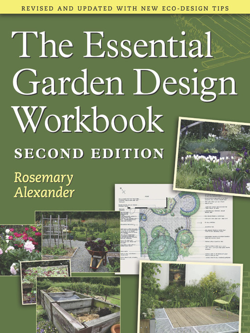Title details for The Essential Garden Design Workbook by Rosemary Alexander - Available