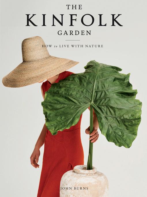 Title details for The Kinfolk Garden by John Burns - Available