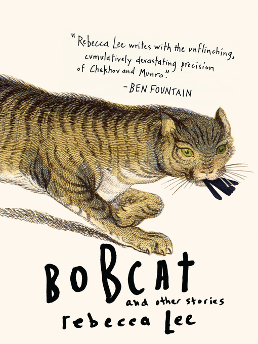 Title details for Bobcat and Other Stories by Rebecca Lee - Available