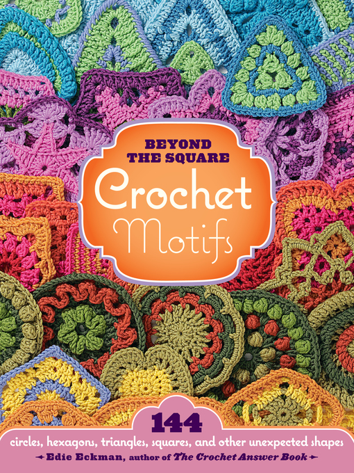 Title details for Beyond the Square Crochet Motifs by Edie Eckman - Wait list
