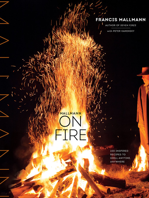 Title details for Mallmann on Fire by Francis Mallmann - Available