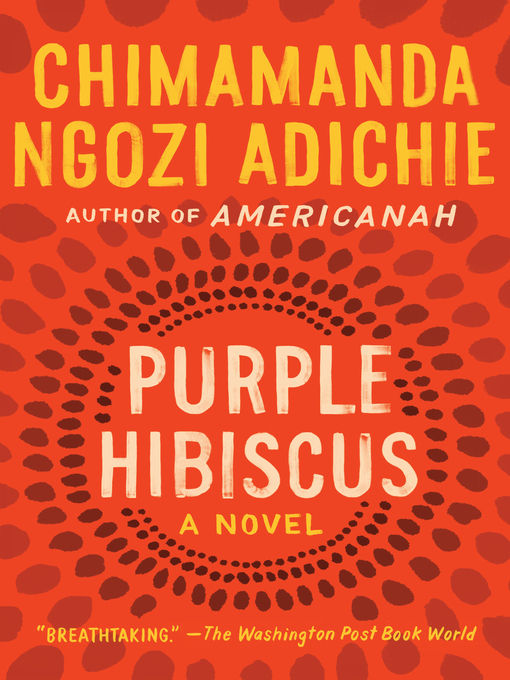 Title details for Purple Hibiscus by Chimamanda Ngozi Adichie - Wait list