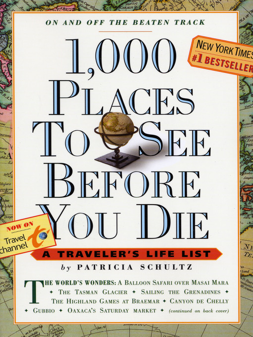 Title details for 1,000 Places to See Before You Die by Patricia Schultz - Available