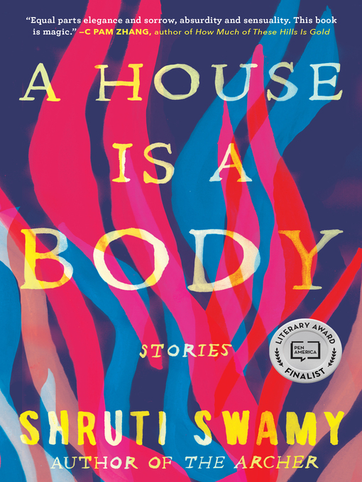Title details for A House Is a Body by Shruti Swamy - Wait list
