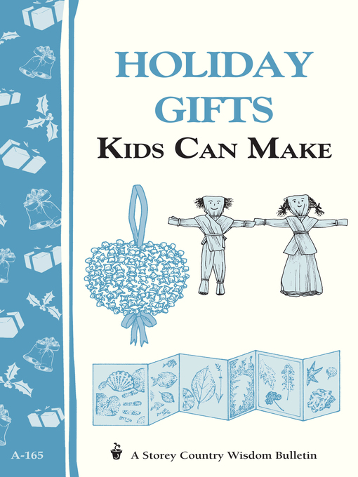 Title details for Holiday Gifts Kids Can Make by Editors of Storey Publishing - Available