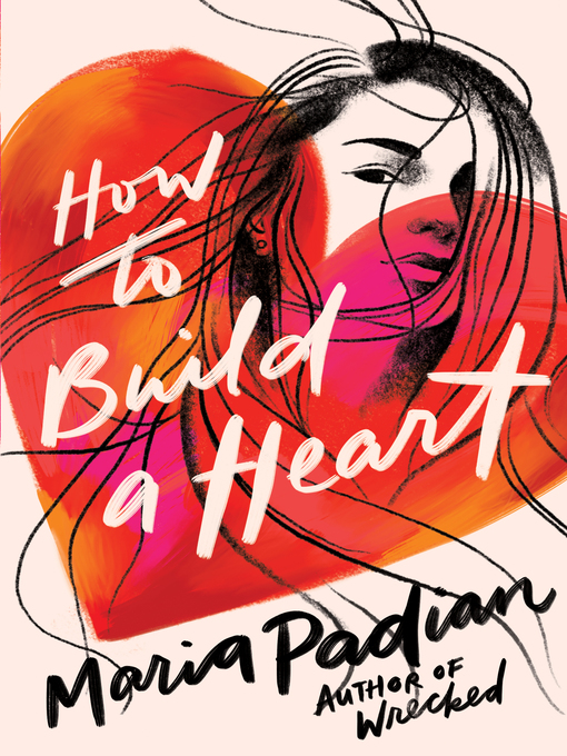 Title details for How to Build a Heart by Maria Padian - Available