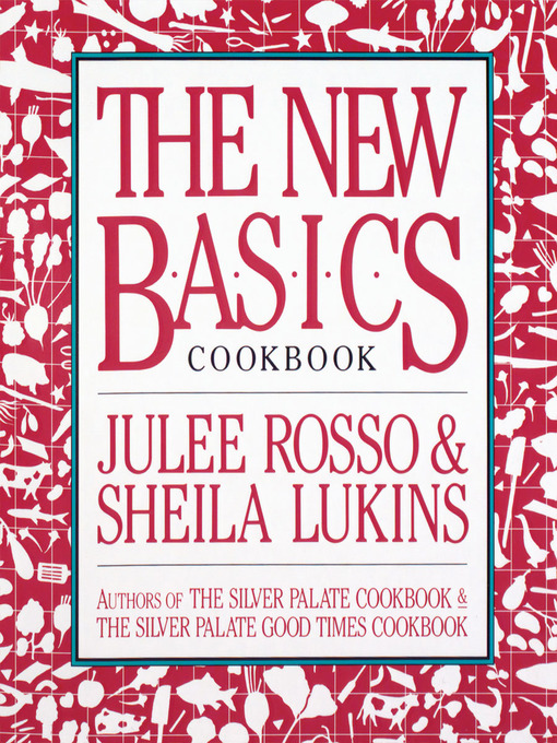 Title details for The New Basics Cookbook by Sheila Lukins - Wait list