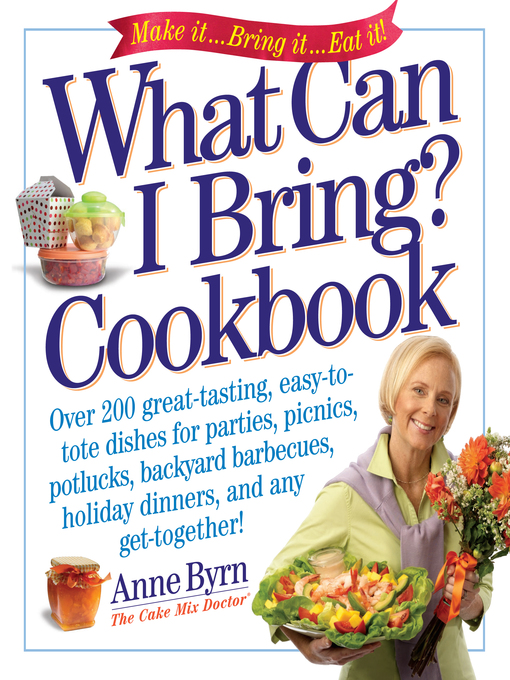 Title details for What Can I Bring? Cookbook by Anne Byrn - Wait list