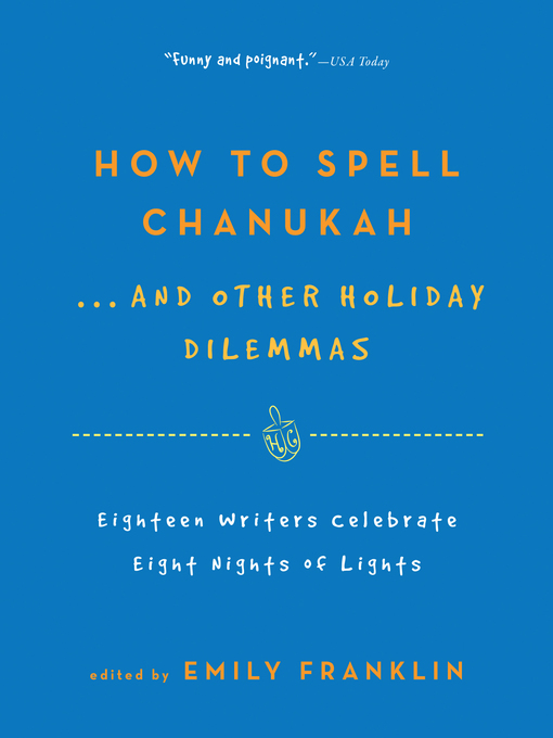 Title details for How to Spell Chanukah...And Other Holiday Dilemmas by Emily Franklin - Wait list