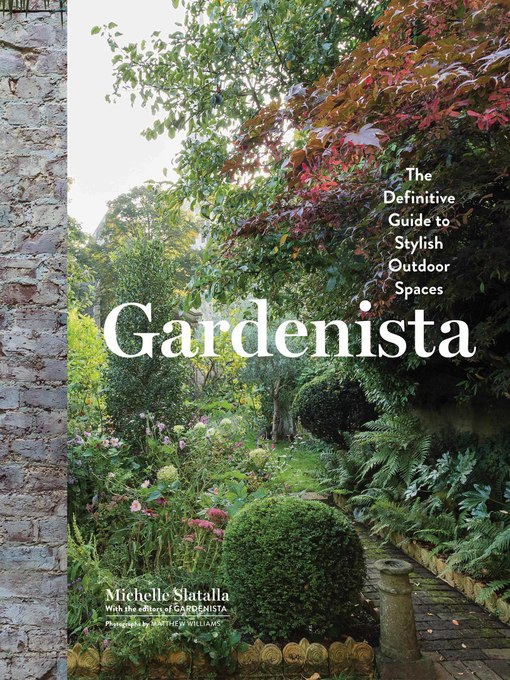 Title details for Gardenista by Michelle Slatalla - Available